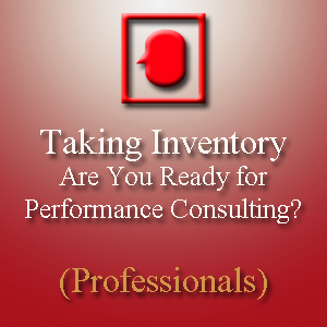 Taking Inventory: Are You Ready for Performance Consulting?